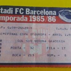 Coleccionismo deportivo: ENTRADA F.C.BARCELONA SEMIFINAL COPA DE EUROPA1985/86. Lote 231300505