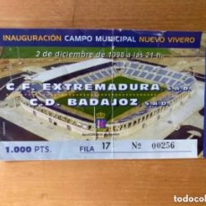 Coleccionismo deportivo: EXTRAORDINARIA ENTRADA INAUGURACIÓN CAMPO FÚTBOL NUEVO VIVERO BADAJOZ 1998 BADAJOZ EXTREMADURA. Lote 235652675