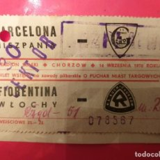 Coleccionismo deportivo: ENTRADA DOBLE COPA DE FERIAS 1970, KATOWICE 0- FC BARCELONA 1, Y RUCH CHORZOW 1- FIORENTINA 1. Lote 237205670