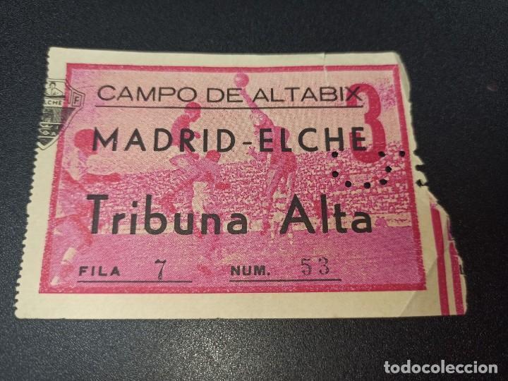 ENTRADA FÚTBOL ELCHE REAL MADRID AÑOS 60 ALTABIX MUY ANTIGUA (Coleccionismo Deportivo - Documentos de Deportes - Entradas de Fútbol)