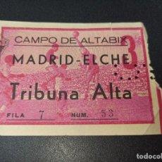 Coleccionismo deportivo: ENTRADA FÚTBOL ELCHE REAL MADRID AÑOS 60 ALTABIX MUY ANTIGUA. Lote 241264425