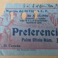 Coleccionismo deportivo: ENTRADA SEVILLA FC-REAL C.D.CORUÑA 30/04/1950. Lote 243386920