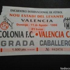 Coleccionismo deportivo: ENTRADA FUTBOL VALENCIA COLONIA 1996. Lote 244015960