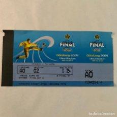 Coleccionismo deportivo: ENTRADA ORIGINAL VALENCIA CF OLYMPIQUE DE MARSELLA FINAL UEFA CUP GÖTEBORG 2004 MARSEILLE. Lote 244554065