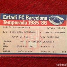 Coleccionismo deportivo: R12521 ENTRADA TICKET FUTBOL BARCELONA JUVENTUS UEFA CHAMPIONS LEAGUE 1985 1986. Lote 244950315