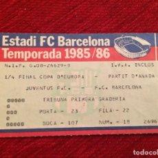 Coleccionismo deportivo: R12522 ENTRADA TICKET FUTBOL BARCELONA JUVENTUS UEFA CHAMPIONS LEAGUE 1985 1986. Lote 244950325