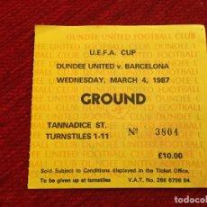Coleccionismo deportivo: R12526 ENTRADA TICKET FUTBOL DUNDEE UNITED BARCELONA COPA UEFA 1986 1987. Lote 244950415