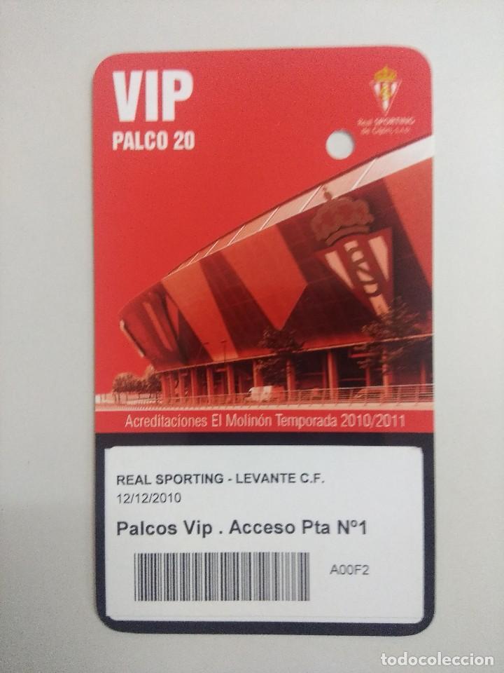 SPORTING DE GIJON-LEVANTE C.F./ACREDITACION PALCO VIP TEMPORADA 2011 ESTADIO EL MOLINON. (Coleccionismo Deportivo - Documentos de Deportes - Entradas de Fútbol)