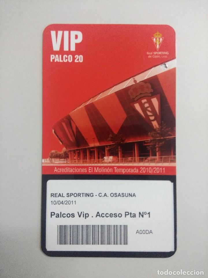 SPORTING DE GIJON-C.A.OSASUNA/ACREDITACION PALCO VIP TEMPORADA 2011 ESTADIO EL MOLINON. (Coleccionismo Deportivo - Documentos de Deportes - Entradas de Fútbol)