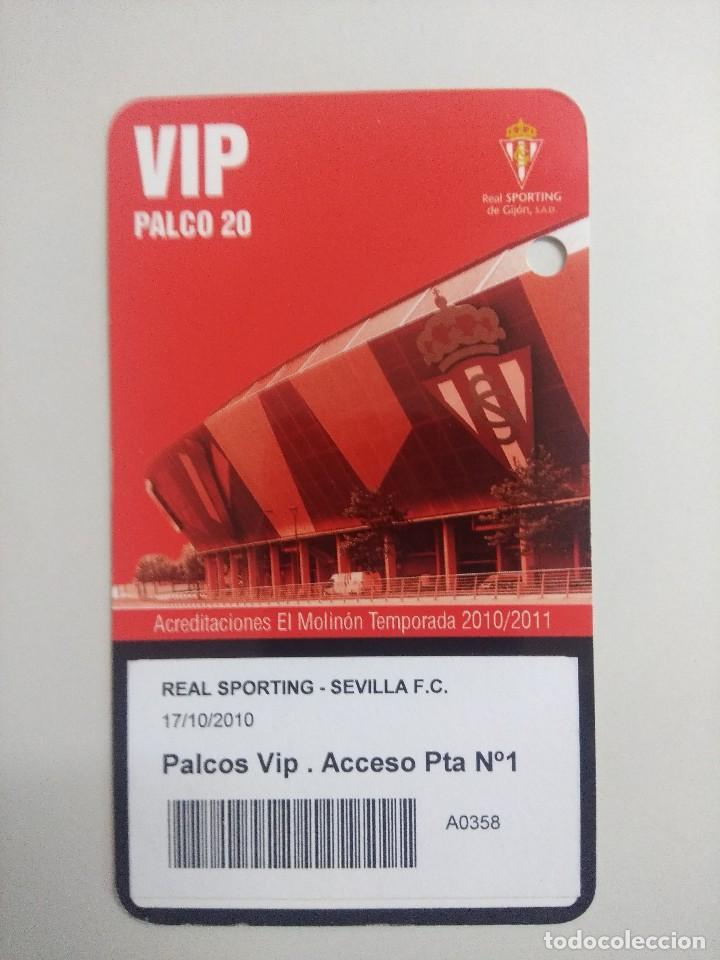 SPORTING DE GIJON-SEVILLA F.C./ACREDITACION PALCO VIP TEMPORADA 2011 ESTADIO EL MOLINON. (Coleccionismo Deportivo - Documentos de Deportes - Entradas de Fútbol)
