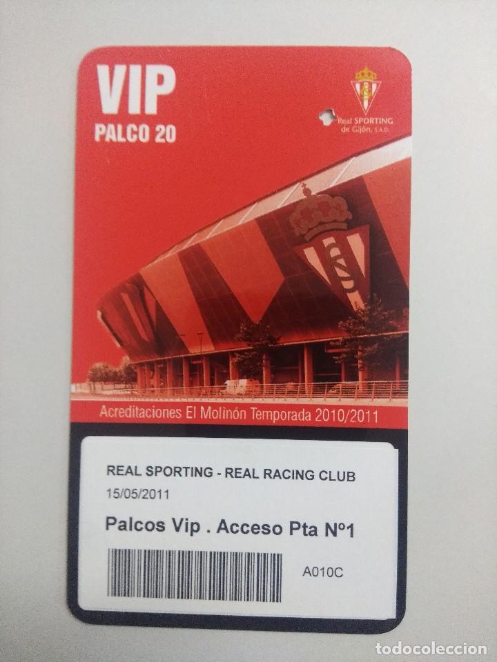 SPORTING DE GIJON-REAL RACING CLUB/ACREDITACION PALCO VIP TEMPORADA 2011 ESTADIO EL MOLINON. (Coleccionismo Deportivo - Documentos de Deportes - Entradas de Fútbol)