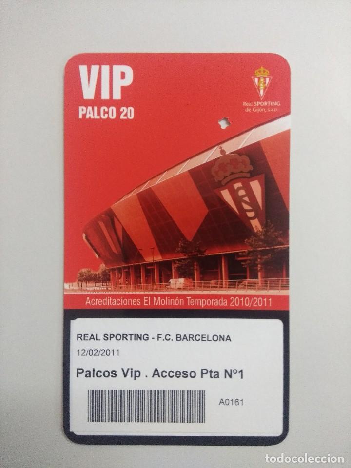 SPORTING DE GIJON-F.C.BARCELONA/ACREDITACION PALCO VIP TEMPORADA 2011 ESTADIO EL MOLINON. (Coleccionismo Deportivo - Documentos de Deportes - Entradas de Fútbol)