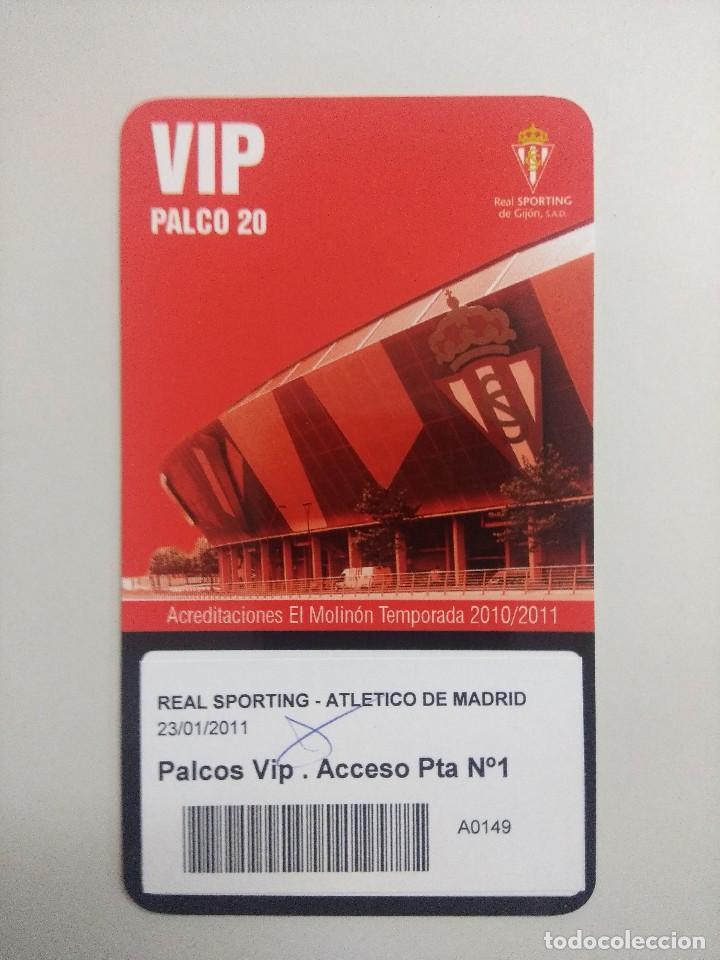 SPORTING DE GIJON-ATLETICO DE MADRID/ACREDITACION PALCO VIP TEMPORADA 2011 ESTADIO EL MOLINON. (Coleccionismo Deportivo - Documentos de Deportes - Entradas de Fútbol)
