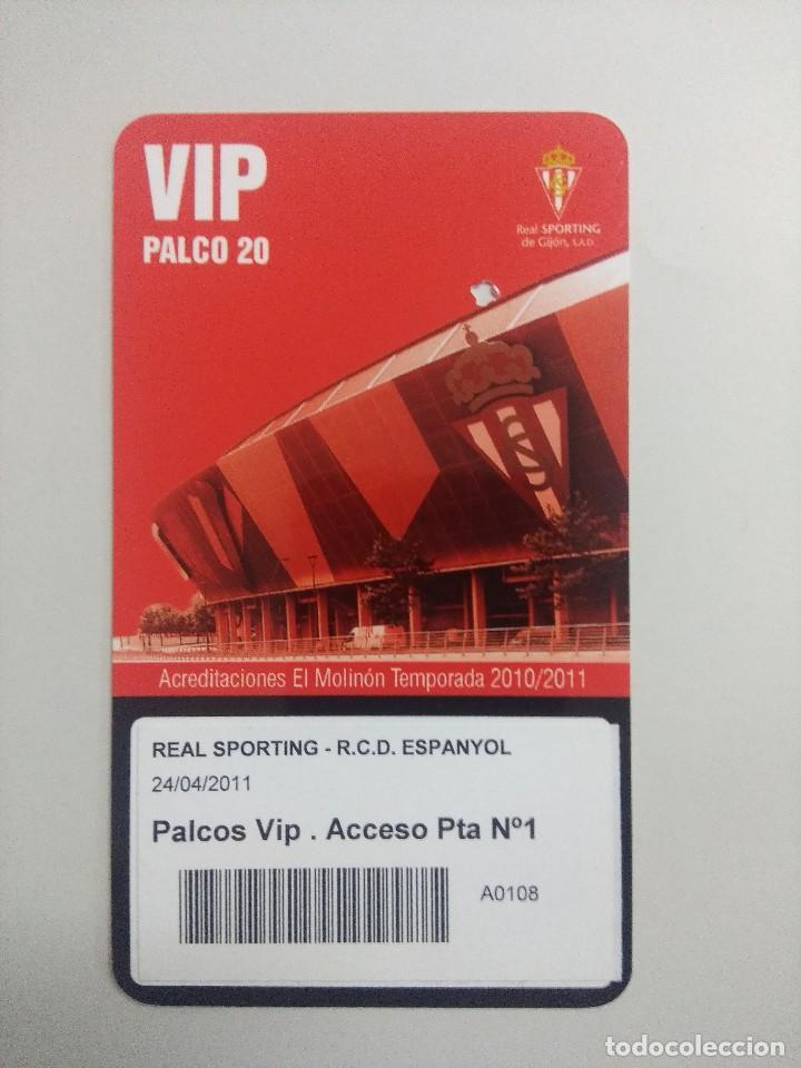 SPORTING DE GIJON-R.C.D.ESPAÑOL/ACREDITACION PALCO VIP TEMPORADA 2011 ESTADIO EL MOLINON. (Coleccionismo Deportivo - Documentos de Deportes - Entradas de Fútbol)