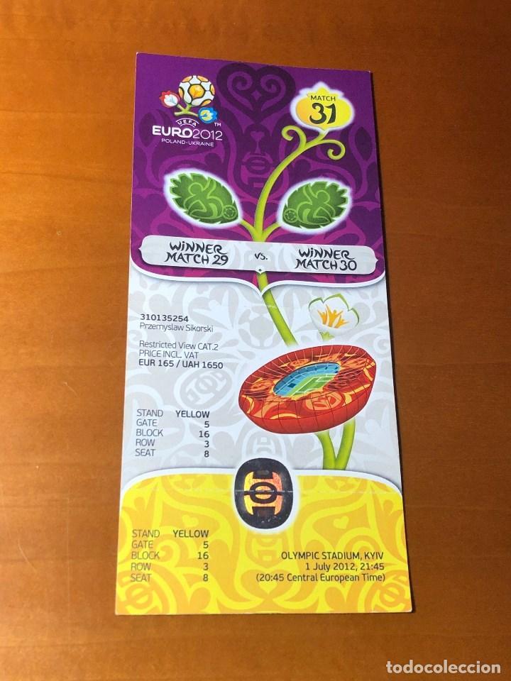 ENTRADA FINAL EUROCOPA EURO 2012 ESPAÑA VS ITALIA (Coleccionismo Deportivo - Documentos de Deportes - Entradas de Fútbol)
