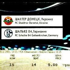 Coleccionismo deportivo: ENTRADA DE FUTBOL - EURO-CUP - SHAKHTAR DONETSK - SCHALKE 04 - 2004/05.. Lote 246099180