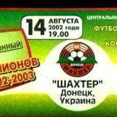 Coleccionismo deportivo: ENTRADA DE FUTBOL - EURO-CUP - SHAKHTAR DONETSK - CLUB BRUGGE - 2002/03.. Lote 246099490