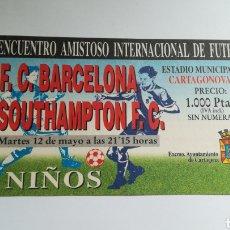 Coleccionismo deportivo: ENTRADA BARCELONA SOUTHAMPTON 1998 AMISTOSO ESTADIO CARTAGONOVA. Lote 254584220