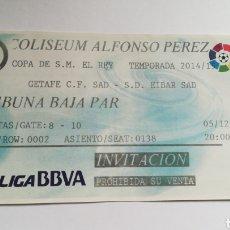 Coleccionismo deportivo: ENTRADA TICKET GETAFE EIBAR COPA DEL REY 2014 2015 COLISEUM ALFONSO PÉREZ. Lote 254602935