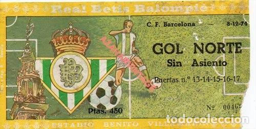 ESTADIO BENITO VILLAMARIN - ENTRADA REAL BETIS - C.F. BARCELONA - 08/12/1974 (Coleccionismo Deportivo - Documentos de Deportes - Entradas de Fútbol)