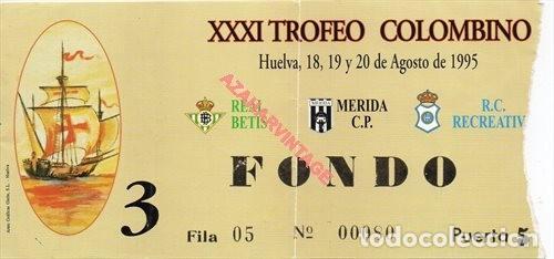 ENTRADA XXXI TROFEO COLOMBINO 1995 - REAL BETIS - MERIDA - RECREATIVO DE HUELVA (PARTIDO 3) (Coleccionismo Deportivo - Documentos de Deportes - Entradas de Fútbol)