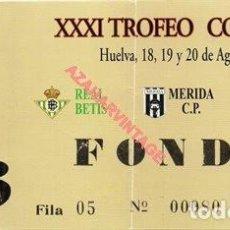 Coleccionismo deportivo: ENTRADA XXXI TROFEO COLOMBINO 1995 - REAL BETIS - MERIDA - RECREATIVO DE HUELVA (PARTIDO 3). Lote 254765575