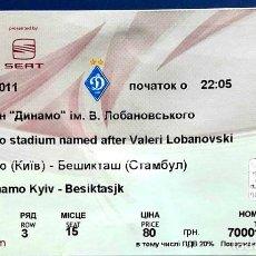 Coleccionismo deportivo: ENTRADA DE FUTBOL - EURO-CUP - DYNAMO KYIV - BESIKTAS JK - 20.10.2011.. Lote 254801095