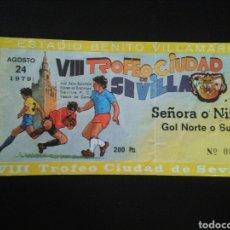 Coleccionismo deportivo: ENTRADA FUTBOL VIII TROFEO SEVILLA BETIS VASCO GAMA 1979. Lote 257335515