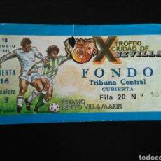 Coleccionismo deportivo: ENTRADA FUTBOL X TROFEO SEVILLA BETIS WEST BROMWICH ALBION 1981. Lote 257336500