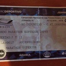 Coleccionismo deportivo: ENTRADA TICKET DEPORTIVO LA CORUÑA OSASUNA 16 17. Lote 257474850