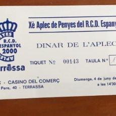 Coleccionismo deportivo: REAL CLUB DEPORTIVO ESPAÑOL ESPANYOL ENTRADA APLEC PENYES AÑO 2000. Lote 260770995