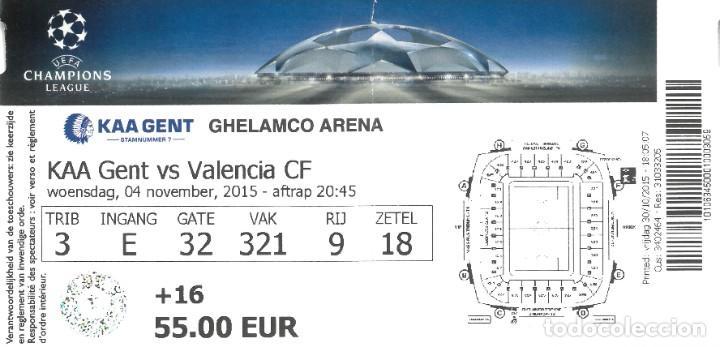 ENTRADA KAA GENT VS VALENCIA CF CHAMPIONS LEAGUE 2015-2016 (Coleccionismo Deportivo - Documentos de Deportes - Entradas de Fútbol)