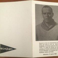 Coleccionismo deportivo: REAL CLUB DEPORTIVO ESPAÑOL ESPANYOL FUTBOL INVITACION AL HOMENAJE A RICARDO ZAMORA 1993. Lote 261224500