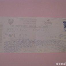 Coleccionismo deportivo: ENTRADA DE FÚTBOL SEVILLA F. C. - LOSC LILLE. RAMON SANCHEZ PIZJUAN. 2005/2006. COPA DE UEFA.. Lote 261549495