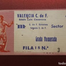 Coleccionismo deportivo: ENTRADA ESTADIO LUIS CASANOVA, C. DE F. BARCELONA - VALENCIA C. DE F. GRADA NUMERADA. Lote 262063455