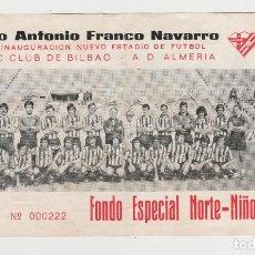 Coleccionismo deportivo: ENTRADA ESTADIO ALFONSO NAVARRO-ATHLETIC CLUB DE BILBAO-A.D.ALMERIA-PARTIDO INAUGURACION NUEVO ESTAD. Lote 262324495