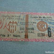 Coleccionismo deportivo: ENTRADA FUTBOL - VALENCIA CF - INTER DE MILAN - CUARTOS DE FINAL COPA FERIAS 1962. Lote 262692860