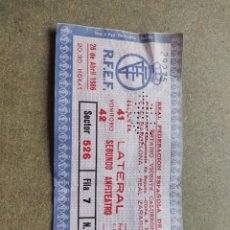 Coleccionismo deportivo: ENTRADA FINAL COPA 1986 FC BARCELONA - REAL ZARAGOZA. Lote 267487944