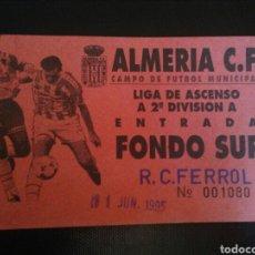 Coleccionismo deportivo: ENTRADA FÚTBOL ALMERIA FERROL 1995. Lote 268891204
