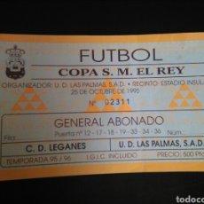 Coleccionismo deportivo: ENTRADA FUTBOL LEGANES LAS PALMAS 1995 COPA. Lote 268894354