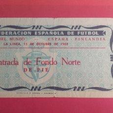 Coleccionismo deportivo: ENTRADA ESPAÑA-FINLANDIA 15/10/1969. Lote 269736868