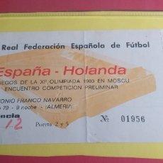 Coleccionismo deportivo: ENTRADA FÚTBOL ESPAÑA-HOLANDA 28/03/1979. Lote 269740708