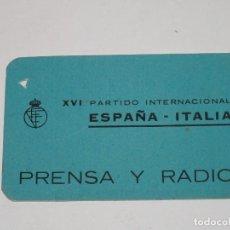 Coleccionismo deportivo: ENTRADA FUTBOL - XVI PARTIDO INTERNACIONAL ESPAÑA - ITALIA AÑO 13 MARZO 1963 DIARIO LA VANGUARDIA. Lote 272225488