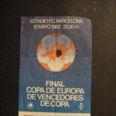 Collectionnisme sportif: ENTRADA FINAL COPA DE EUROPA DE VENCEDORES DE COPA - ESTADIO F.C. BARCELONA AÑO 1982. Lote 275086243