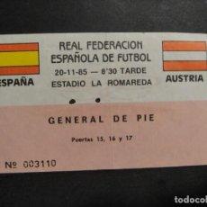 Collectionnisme sportif: ESTADIO LA ROMAREDA - ENTRADA PARTIDO ESPAÑA - AUSTRIA - 20 - 11 - 85. Lote 275141078