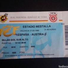Coleccionismo deportivo: ENTRADA DE FUTBOL. ESTADIO MESTALLA. ESPAÑA - AUSTRIA. 1999. Lote 276167858
