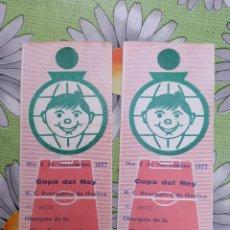 Coleccionismo deportivo: 2 ENTRADAS ANTIGUA DE FUTBOL COPA DEL REY RECREATIVO DE HUELVA 2/11/1977. Lote 277841278