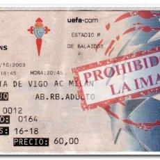 Coleccionismo deportivo: ENTRADA FÚTBOL FECHA 01-10-2003. CELTA 0 - MILÁN 0 CHAMPIONS LEAGUE. Lote 280236128