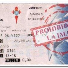 Coleccionismo deportivo: ENTRADA FÚTBOL FECHA 26-11-2003. CELTA 1 - BRUJAS 1 CHAMPIONS LEAGUE. Lote 280236658