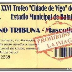 Coleccionismo deportivo: ENTRADA FÚTBOL. TROFEO CIUDAD DE VIGO - CORUÑA - MEDELLIN - FIORENTINA - SEVILLA - CSK SOFIA. Lote 280372893